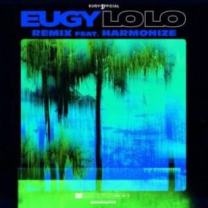 Eugy - Lolo (Remix) ft. Harmonize
